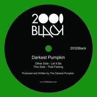 Darkest Pumpkin - Let It Be / That Feeling