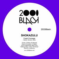Shokazulu - Fresh Fromage / Someting