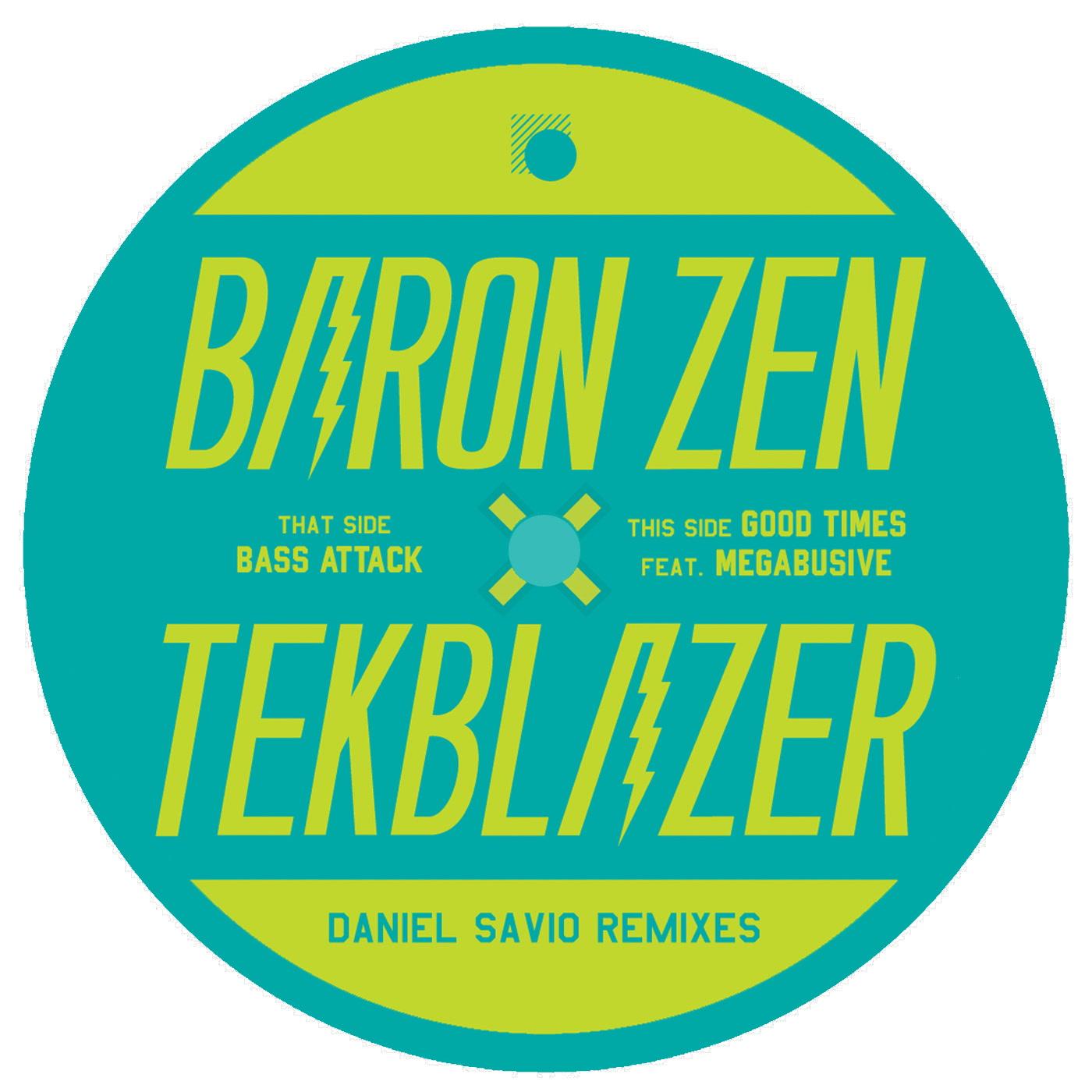 Daniel Savio Remixes Baron Zen Amp Tekblazer Kudos Records