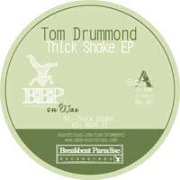 Tom Drummond - Thick Shake EP