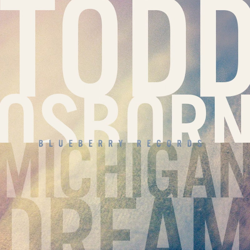 Todd Osborn - Michigan Dream EP