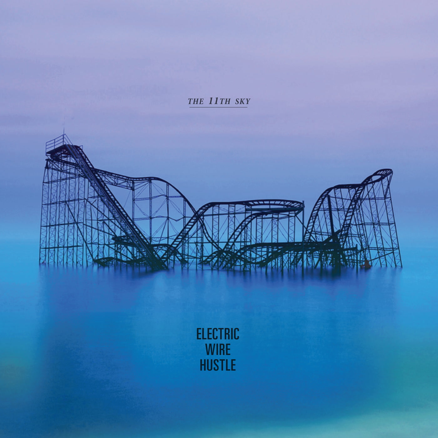 The 11th Sky - Electric Wire Hustle | Kudos Records