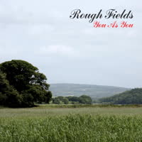 Rough Fields - You As You