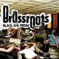 Brassroots - Black Eye Friday