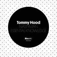 Tommy Hood - Nastyman / Essential Knowledge