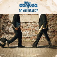 Mr Confuse - Do You Realize