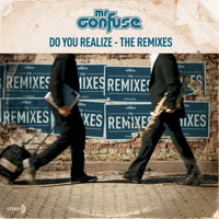 Mr Confuse - Do You Realize: The Remixes