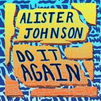 Alister Johnson - Do It Again
