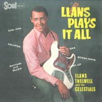 Llans Thelwell and the Celestials - Llans Plays It All