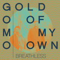 Gold of My Own - Breathless EP