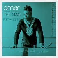 Omar - The Man - Retwisted by Scratch Professer
