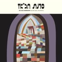 The Jazz Workshop - Mezare Israel Yekabtzenu