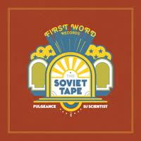 Fulgeance & DJ Scientist - The Soviet Tape, Vol. 1