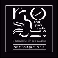 Roshi - Oosh Badaam Ber Goz (Remixes)