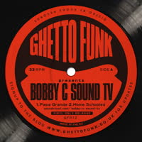 Bobby C - Ghetto Funk Presents..