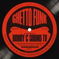 Bobby C - Ghetto Funk Presents..