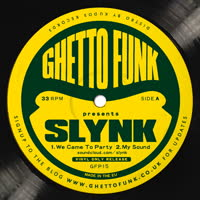 Slynk - Ghetto funk Presents...