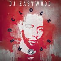 DJ Eastwood - Redclock EP