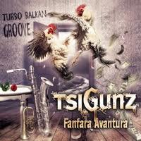 Tsigunz Fanfara Avantura - Turbo Balkan Groove