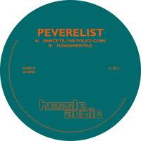 Peverelist - Dance til the Police Come / Fundamentals