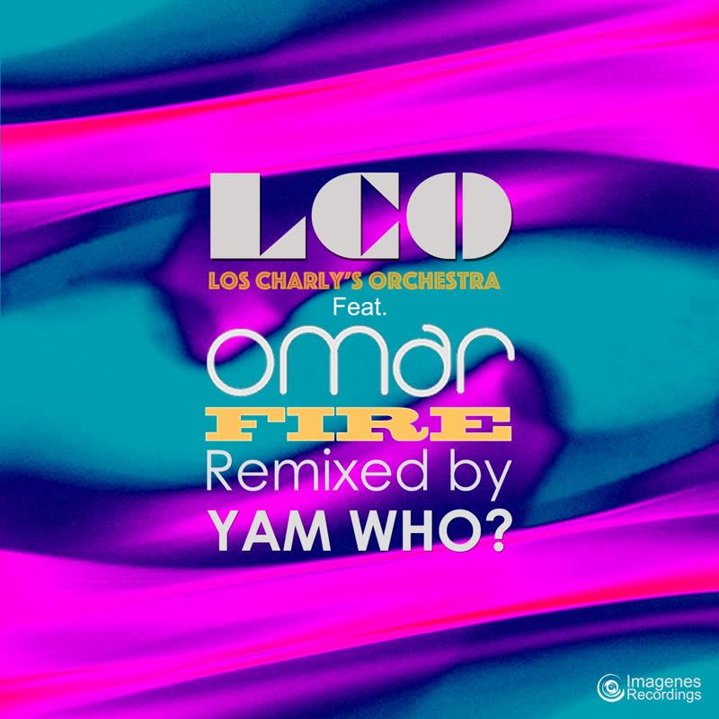 Los Charly's Orchestra & Omar — Fire (Yam Who? Extended Club