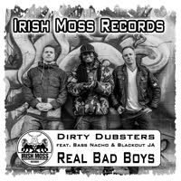 Dirty Dubsters - Real Bad Boys
