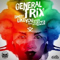 Max Rubadub & General Trix - Sweet Like You