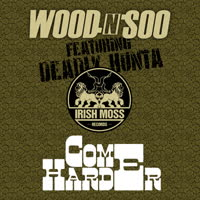 Wood n Soo - Come Harder