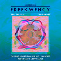 Freekwency - Seal the Deal - the Remixes