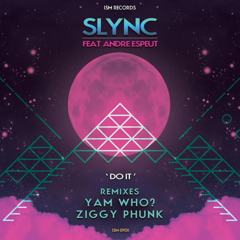 Slync Do It Yam Who Remix Feat Andre Espeut Ism Records
