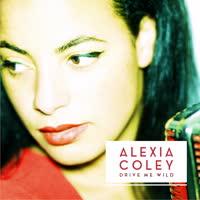 Alexia Coley - Drive Me Wild