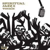 Various Artists - Spiritual Jazz 6: Vocals