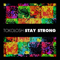 Tokolosh - Stay Strong