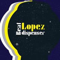 Lopez - Beat Dispenser