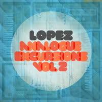 Lopez - Analogue Excursions Vol 2
