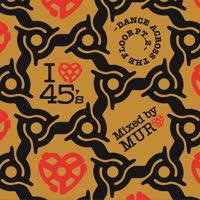 DJ Muro - I Love 45s:Dance Across The Floor Pt. 2
