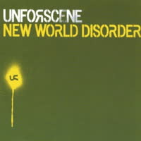 Unforscene - New World Disorder