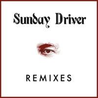 Sunday Driver - Remixes