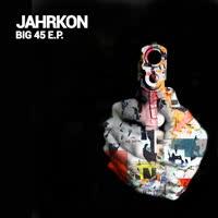 Jahrkon - Big 45 EP