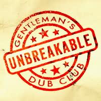 Gentleman's Dub Club - Unbreakable Ft. Solo Banton