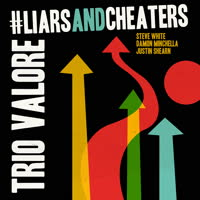 Trio Valore - #LiarsAndCheaters