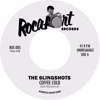 The Slingshots - Coffee Cold / She Ain't Got No Soul