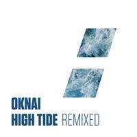 Oknai - High Tide Remixed