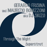 Gerardo Frisina & Maurizio Bonizzoni - Through The Night/Superstrut