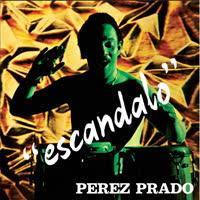 Perez Prado - Escandalo