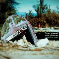 Robin Guthrie & Mark Gardener - Universal Road
