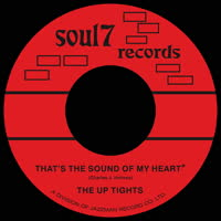 The Up Tights - That's the Sound of My Heart / That's What I Get