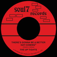 The Up Tights - There's Gonna be a Better Day Coming / How Long Must I Wait for You