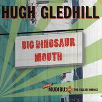 Hugh Gledhill - Big Dinosaur Mouth