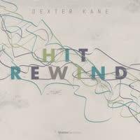 Dexter Kane - Hit Rewind EP